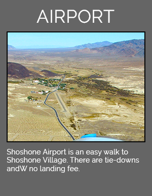 Shoshone Airport is an easy walk to Shoshone Village. there are tie-downs and no landing fee.